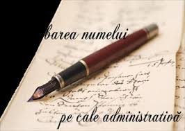 schimbarea numelui pe cale administrativa